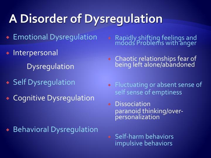 A Disorder of Dysregulation