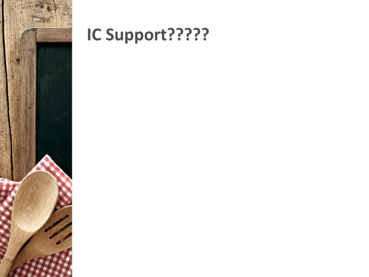 IC Support?????