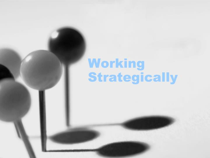 Working Strategically