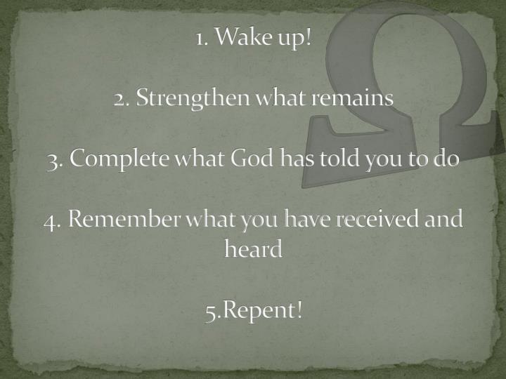 1. Wake up!
