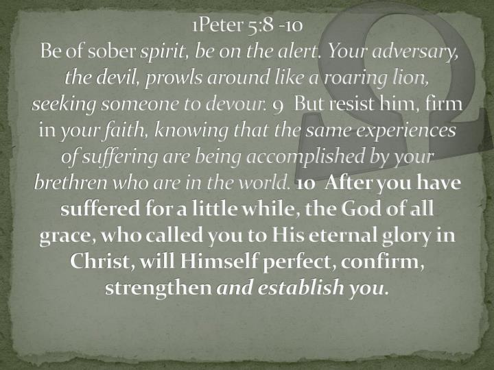 1Peter 5:8 -10