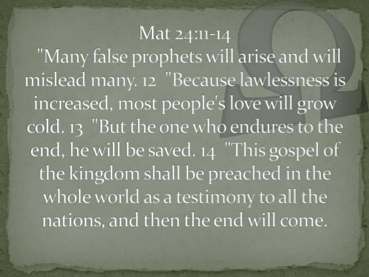 Mat 24:11-14