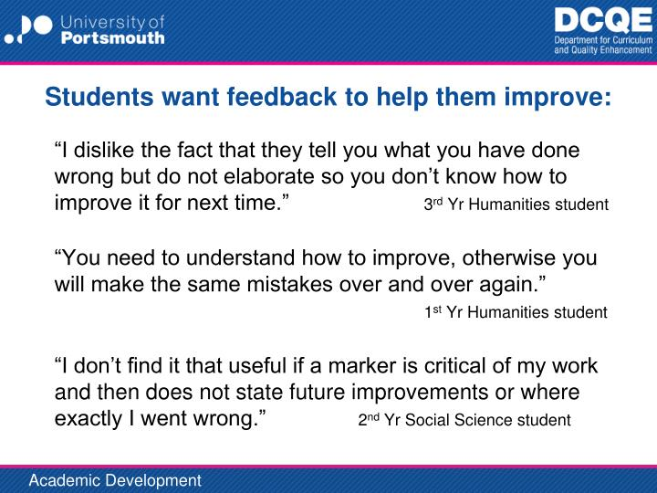 Students want feedback to help them improve: