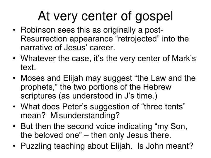 At very center of gospel