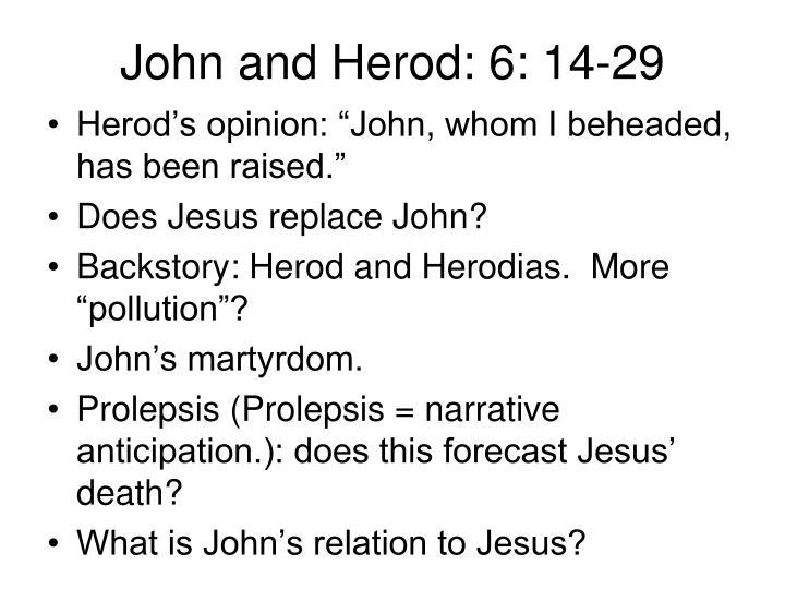 John and Herod: 6: 14-29