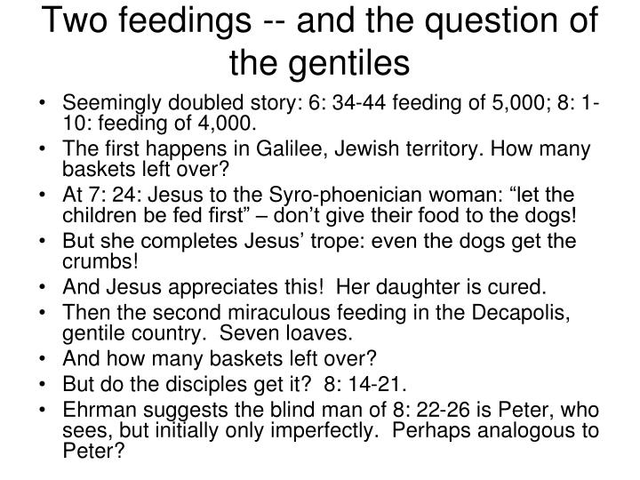 Two feedings -- and the question of the gentiles