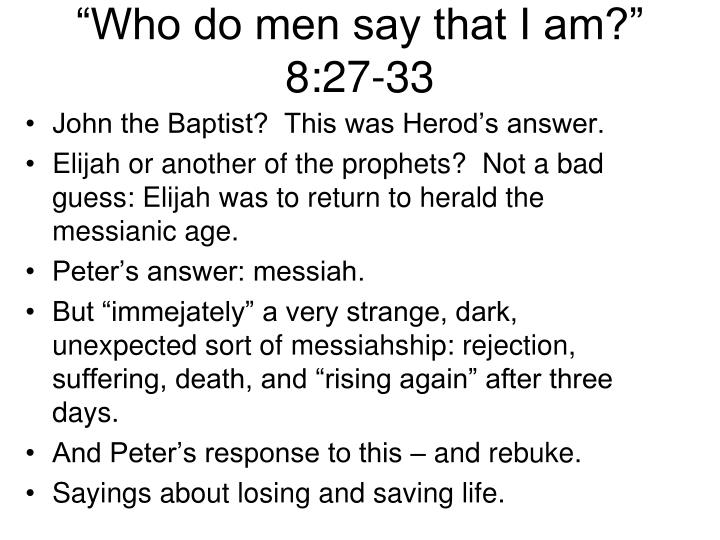 """Who do men say that I am?"" 8:27-33"