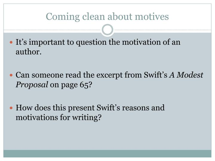Coming clean about motives