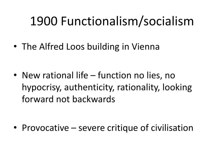 1900 Functionalism/socialism