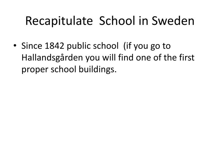 Recapitulate  School in Sweden
