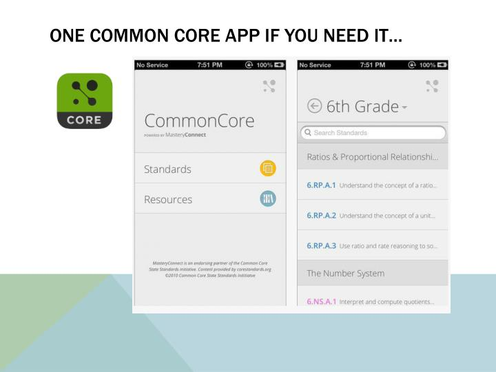 one common core app if you need it…