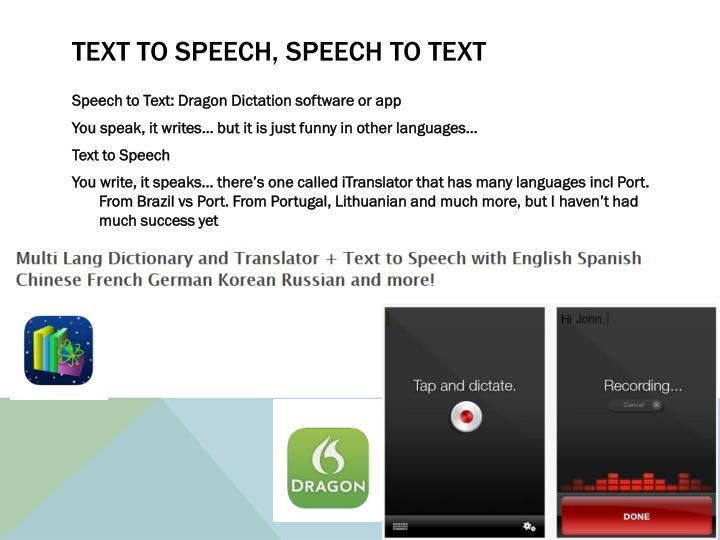 Text to speech, speech to text