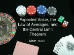 expected value the law of averages and the central limit theorem
