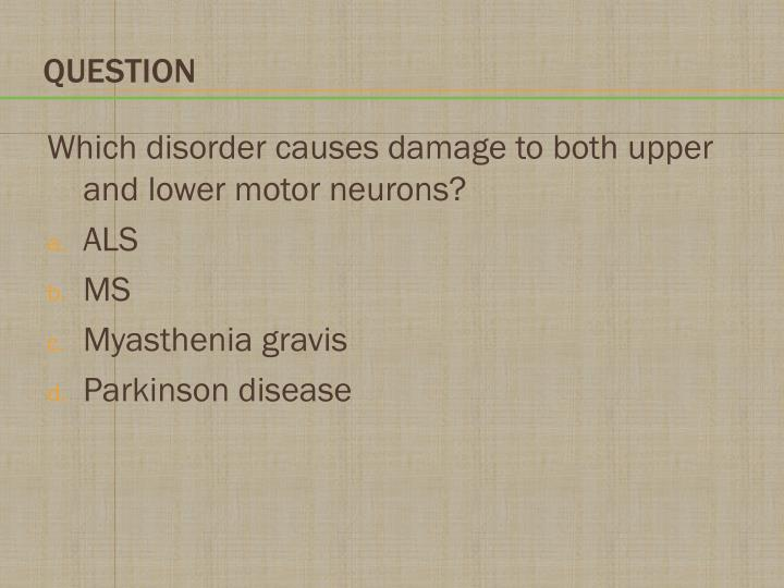 Which disorder causes damage to both upper and lower motor neurons?