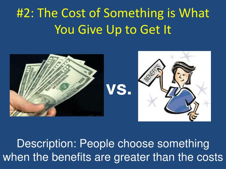 #2: The Cost of Something is What You Give Up to Get It