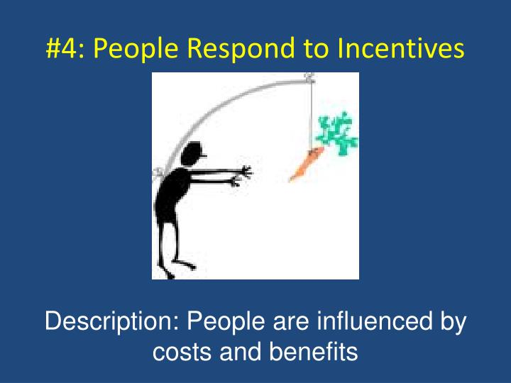 #4: People Respond to Incentives