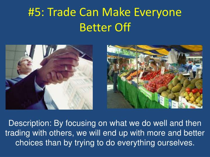 #5: Trade Can Make Everyone Better Off