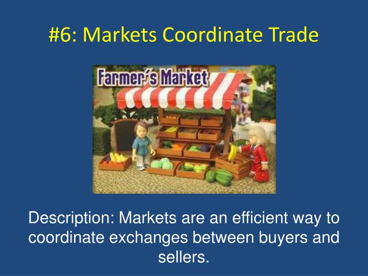 #6: Markets Coordinate Trade