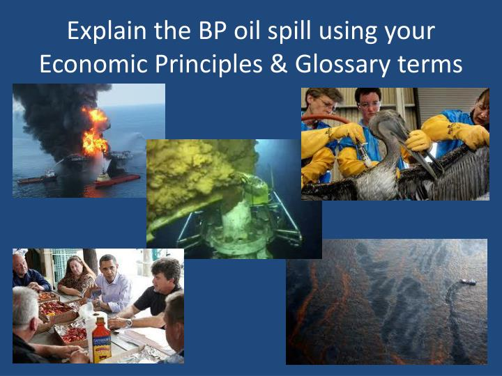 Explain the BP oil spill using your
