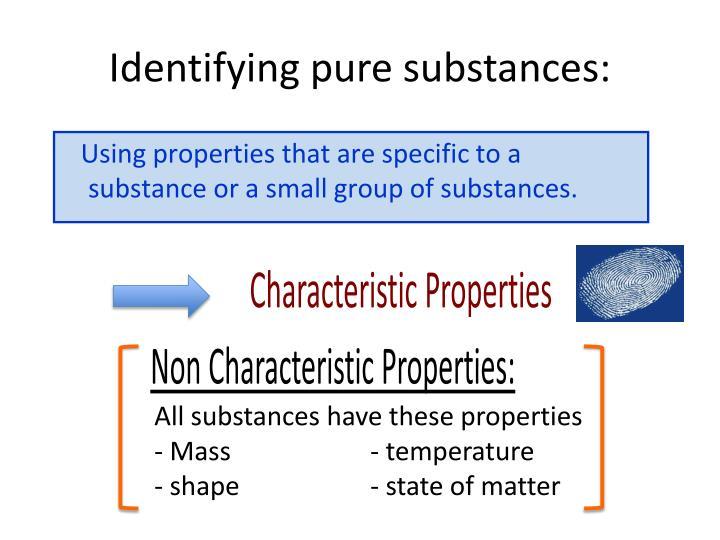 Identifying pure substances: