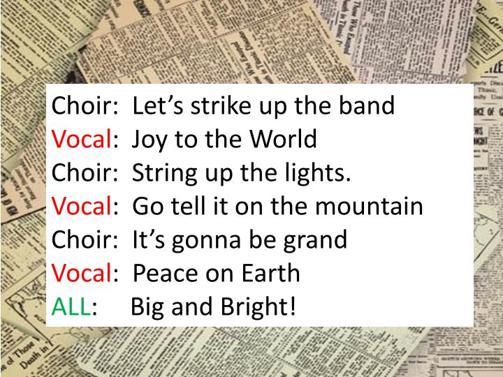 Choir:  Let's strike up the band