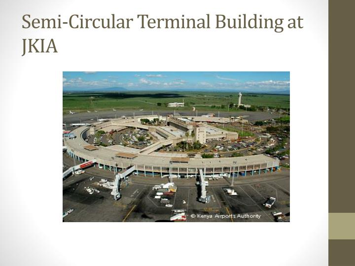 Semi-Circular Terminal Building at JKIA