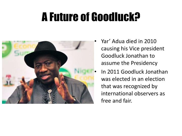 A Future of Goodluck?