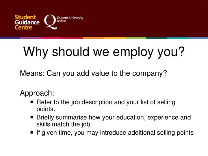 Why should we employ you?