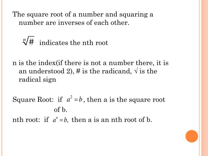 The square root of a number and squaring a number are inverses of each other.