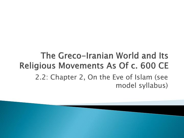The greco iranian world and its religious movements as of c 600 ce