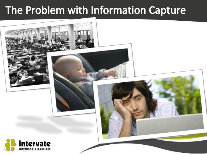 The Problem with Information Capture