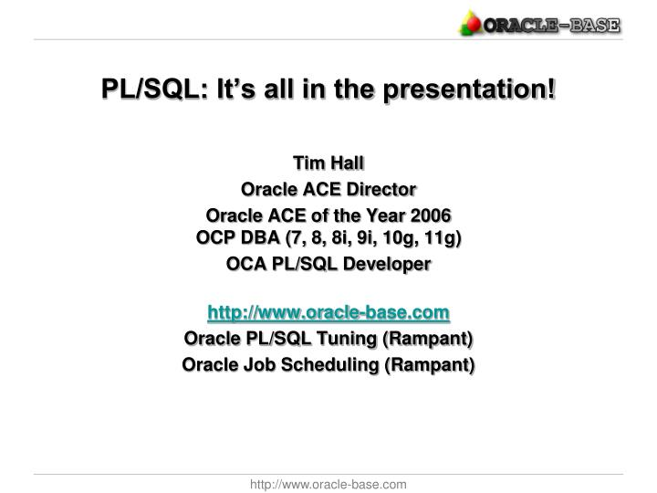 Pl sql it s all in the presentation