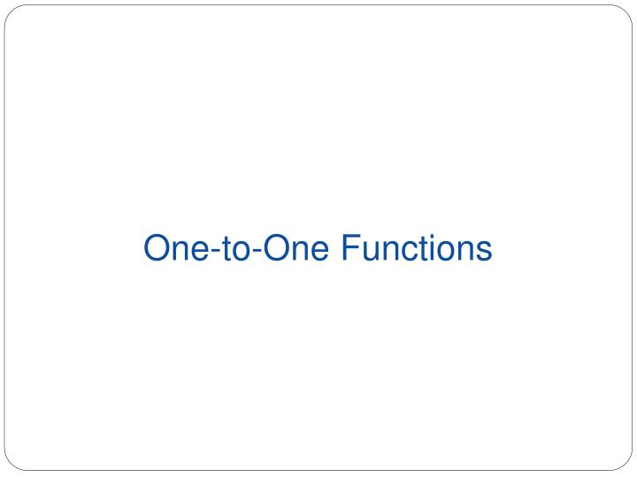 One-to-One Functions