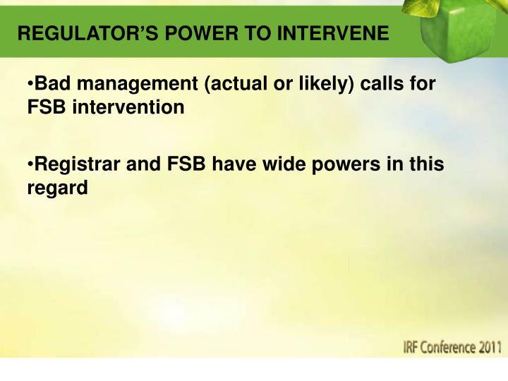 REGULATOR'S POWER TO INTERVENE