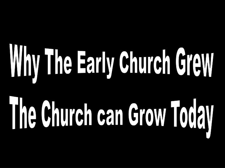 Why The Early Church Grew