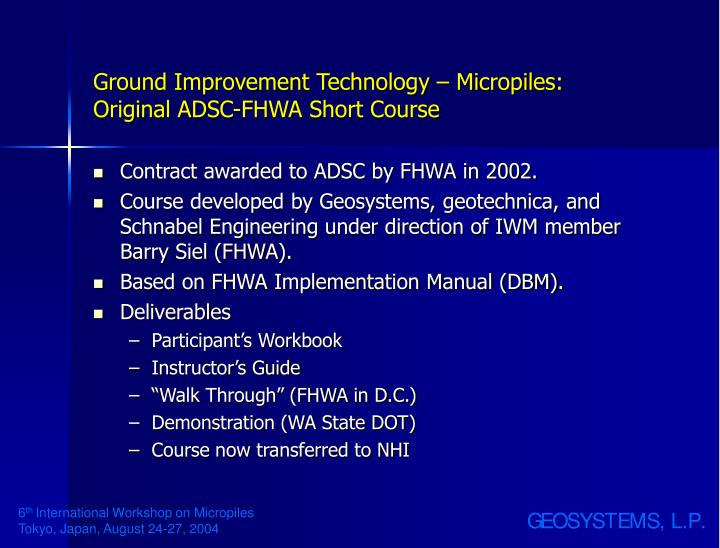Ground improvement technology micropiles original adsc fhwa short course