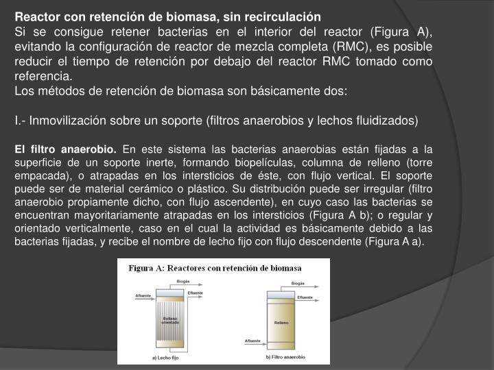 Reactor con retención de biomasa, sin recirculación