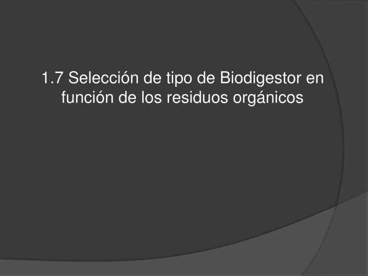 1.7 Selección de tipo de Biodigestor en función de los residuos orgánicos
