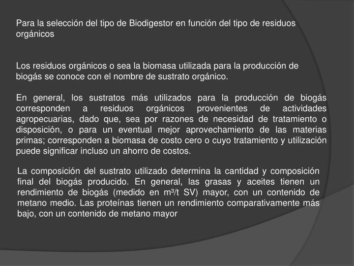 Para la selección del tipo de Biodigestor en función del tipo de residuos orgánicos