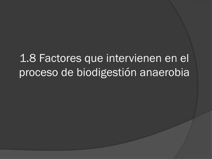 1.8 Factores que intervienen en el proceso de biodigestión anaerobia