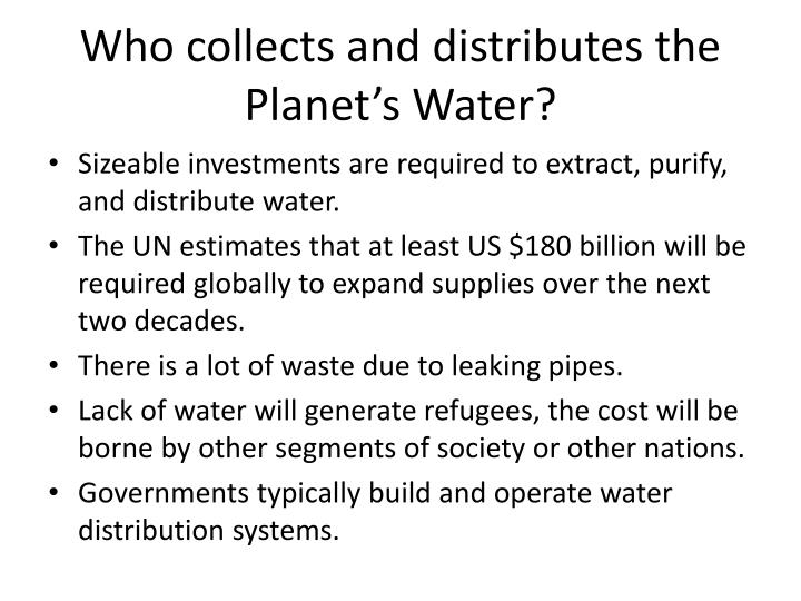 Who collects and distributes the Planet's Water?
