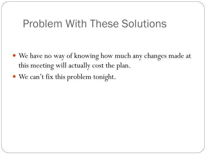 Problem With These Solutions