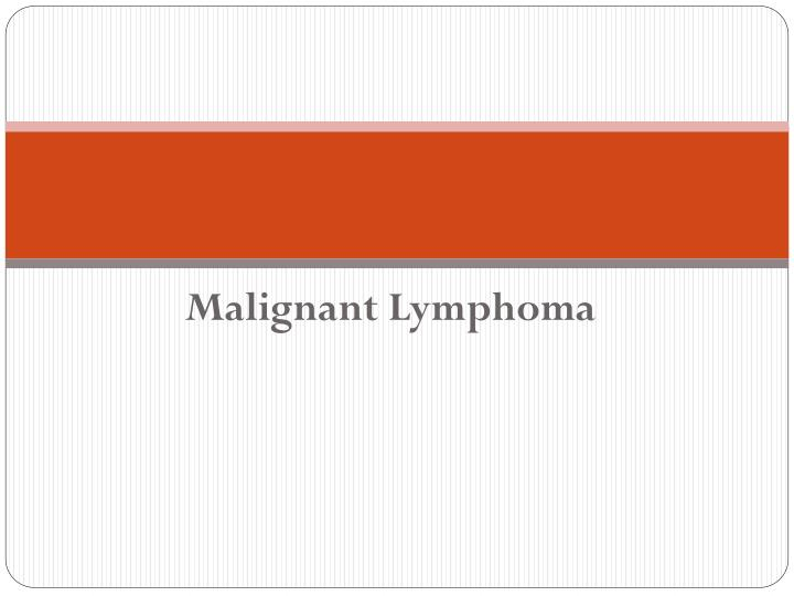 Malignant Lymphoma