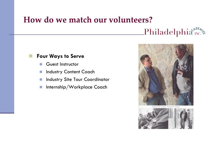 How do we match our volunteers?