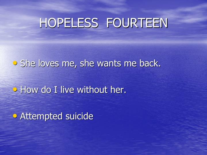 HOPELESS  FOURTEEN
