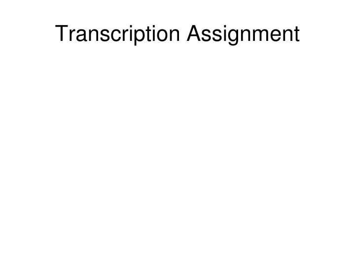 Transcription Assignment