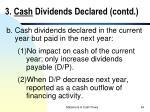 3 cash dividends declared contd