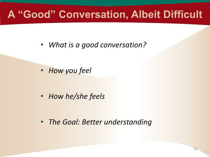"""A """"Good"""" Conversation, Albeit Difficult"""