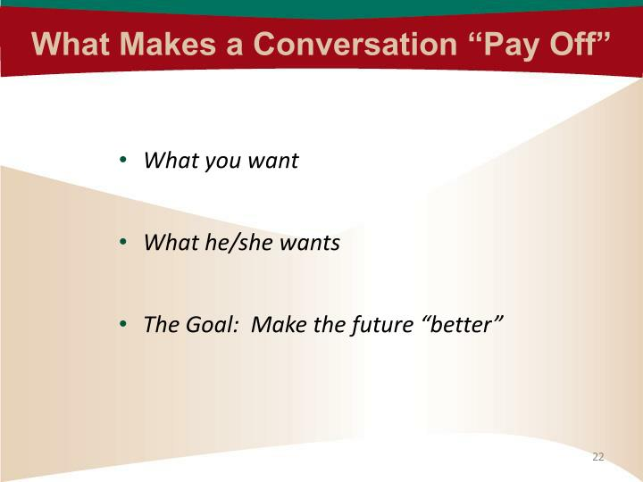 "What Makes a Conversation ""Pay Off"""