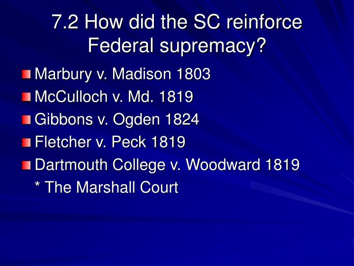 7.2 How did the SC reinforce Federal supremacy?